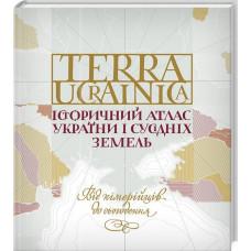 TERRA UCRAINICA. Історичний атлас України і сусідніх земель